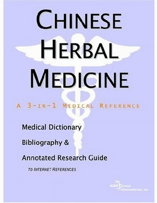 Chinese Herbal Medicine A Medical Dictionary, Bibliography, and Annotated Research Guide to Internet References