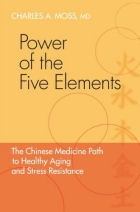 Power of the Five Elements The Chinese Medicine Path to Healthy Aging and Stress Resistance