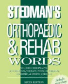 Stedmans Orthopaedic & Rehab Words